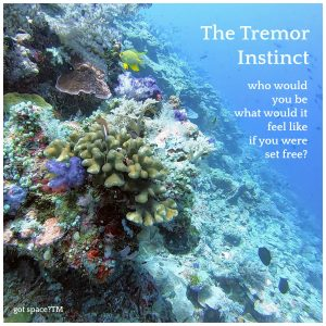 The Tremor Instinct – Your Body's Best Kept Secret