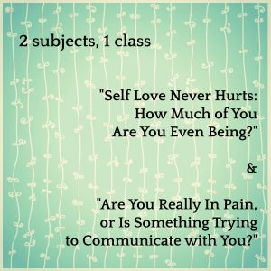 Self Love Never Hurts & Is That Really Pain?