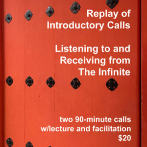 Introductory Calls – Listening.Receiving from the Infinite