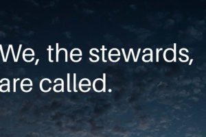 We, the stewards, are called.